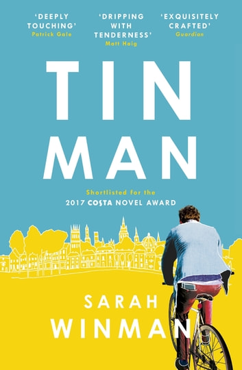 Tin Man: The Book of the Year, Tender Moving and Beautiful ebook by Sarah Winman