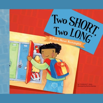 Two Short, Two Long - A Book About Rectangles audiobook by Christianne Jones