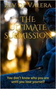 The Ultimate Submission ebook by Zev de Valera