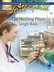 The Healing Place ebook by Leigh Bale