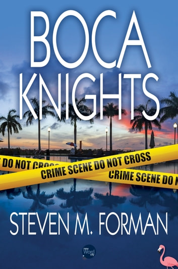 Boca Knights ebook by Steven M. Forman