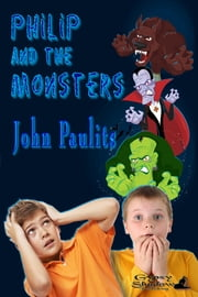 Philip and the Monsters ebook by John Paulits