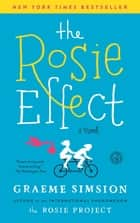 The Rosie Effect ebook by Graeme Simsion