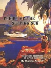 Flight Of The Setting Sun ebook by Marvin Arnold