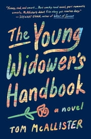 The Young Widower's Handbook - A Novel ebook by Kobo.Web.Store.Products.Fields.ContributorFieldViewModel