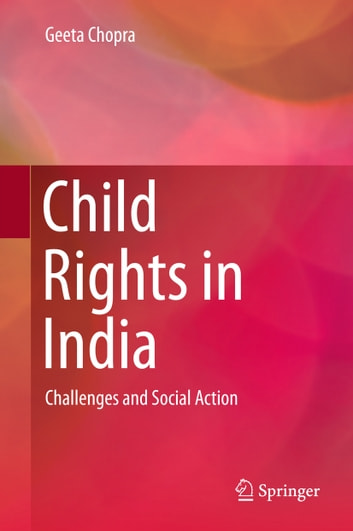 Child Rights in India - Challenges and Social Action ebook by Geeta Chopra
