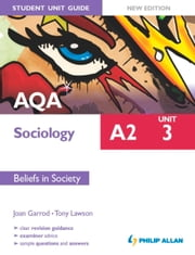 AQA A2 Sociology Student Unit Guide New Edition: Unit 3 Beliefs in Society ebook by Joan Garrod,Tony Lawson