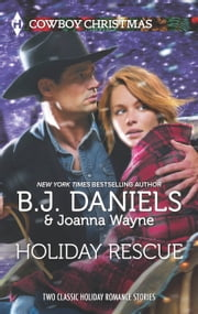 Holiday Rescue - One Hot Forty-Five\Miracle at Colts Run Cross ebook by B.J. Daniels,Joanna Wayne