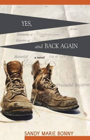 Yes, and Back Again ebook by Sandy Marie Bonny