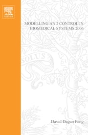 Modelling and Control in Biomedical Systems 2006 ebook by David Dagan Feng,Janan Zaytoon