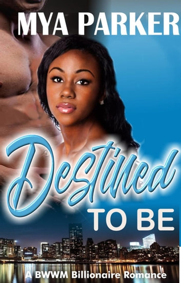 Destined To Be ebook by Mya Parker