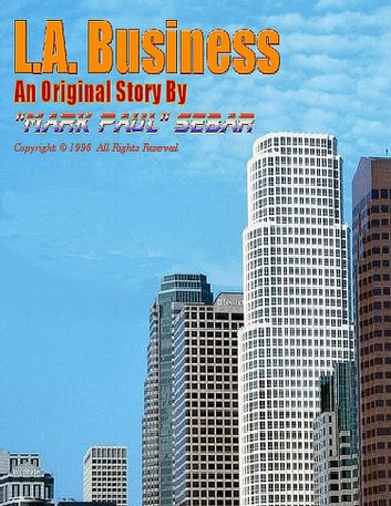 "L.A. Business ebook by ""Mark Paul"" Sebar"
