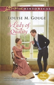 A Lady of Quality ebook by Louise M. Gouge