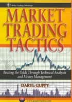 Market Trading Tactics ebook by Daryl Guppy