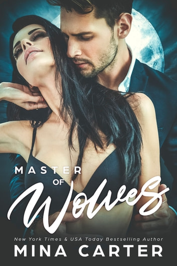 Master of Wolves ebook by Mina Carter