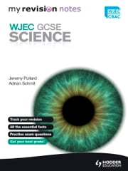 My Revision Notes: WJEC GCSE Science ebook by Jeremy Pollard,Adrian Schmit