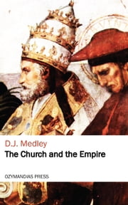 The Church and the Empire ebook by D.J. Medley