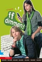 ff dimmen! ebook by Els Rooijers, Juliette de Wit