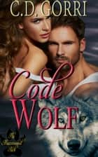Code Wolf - A Macconwood Pack Novel ebook by