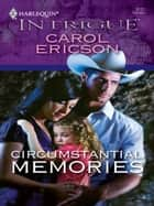 Circumstantial Memories ebook by Carol Ericson