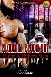 Blood in, Blood Out: Buffie & Butler's Saga ebook by Co Kane Publications