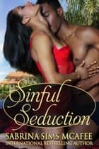 Sinful Seduction ebook by Sabrina Sims McAfee