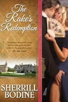 The Rake's Redemption ebook by Sherrill Bodine