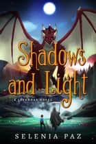 Shadows and Light - Leyendas, #3 ebook by Selenia Paz