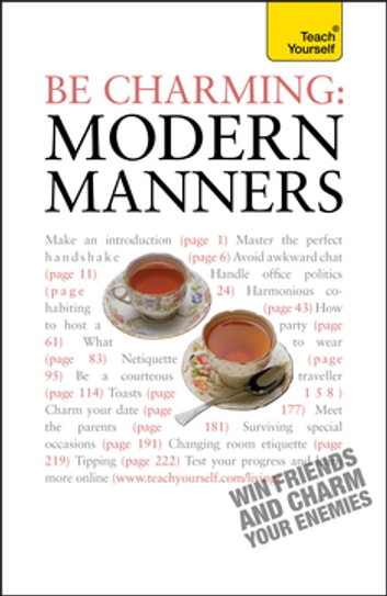 Be Charming: Modern Manners - How to win friends and charm your enemies: an introduction to modern etiquette ebook by Edward Cyster,Francesca Young