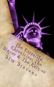 The Extralife Chronicles: The Slayer and the Ruin-er ebook by Sim Stevenz