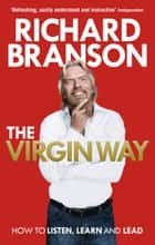 The Virgin Way - How to Listen, Learn, Laugh and Lead eBook by Sir Richard Branson