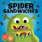 Spider Sandwiches ebook by Sue Hendra, Ms Claire Freedman