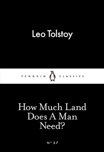 How Much Land Does A Man Need? ebook by Leo Tolstoy