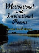 Motivational and Inspirational Poems - Volume 4 ebook by Brother Frank Morgan