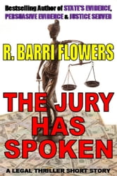 The Jury Has Spoken (A Legal Thriller Short Story) ebook by R. Barri Flowers