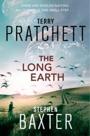 The Long Earth ebook by Terry Pratchett, Stephen Baxter