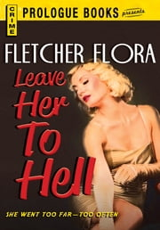 Leave Her to Hell ebook by Fletcher Flora