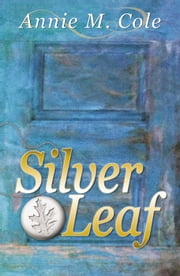 Silver Leaf ebook by Annie M. Cole