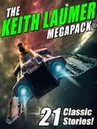 The Keith Laumer MEGAPACK®: 21 Classic Stories ebook by Keith Laumer