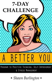 A Better You - 7 Day Challenge ebook by Shawn Burlington
