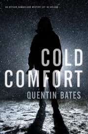 Cold Comfort - An Officer Gunnhildur Mystery ebook by Quentin Bates