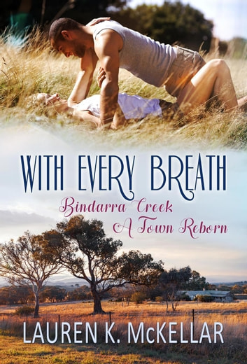 With Every Breath - Bindarra Creek A Town Reborn, #5 ebook by Lauren K. McKellar