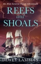 Reefs and Shoals ebook by Dewey Lambdin