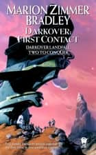 Darkover: First Contact - (Darkover Omnibus #6) ebook by Marion Zimmer Bradley