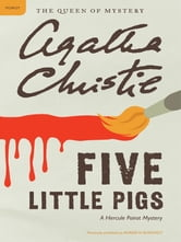 Five Little Pigs - A Hercule Poirot Mystery ebook by Agatha Christie