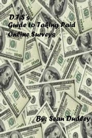 Guide to Taking Paid Online Surveys ebook by Sean Dudley
