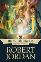 The Path of Daggers ebook by Robert Jordan