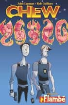 Chew Vol. 4 ebook by John Layman,Rob Guillory