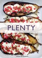 Plenty ebook by Yotam Ottolenghi; Jonathan Lovekin