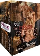 The Desire, Oklahoma Collection, Volume 1 ebook by Leah Brooke